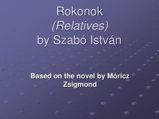 Rokonok Relatives by Szab  Istv n
