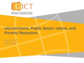 EGovernment, Public Sector reform, and Poverty Reduction.