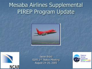 Mesaba Airlines Supplemental PIREP Program Update