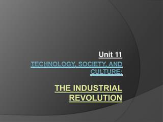 Technology, Society, and Culture:  The Industrial Revolution