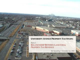 UNIVERSITY AVENUE PROPERTY TAX STUDY:  Part 2: RELATIONSHIP BETWEEN LAND USE   PROPERTY TAX REVENUE