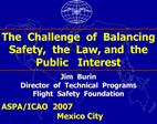 Jim  Burin  Director  of  Technical  Programs Flight  Safety  Foundation