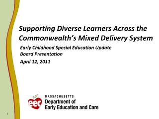 Supporting Diverse Learners Across the Commonwealth s Mixed Delivery System
