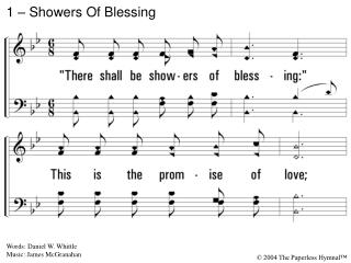 1. There shall be showers of blessing: This is the promise of love; There shall be seasons refreshing, Sent from the Sav