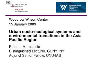 Woodrow Wilson Center  15 January 2009   Urban socio-ecological systems and environmental transitions in the Asia Pacifi