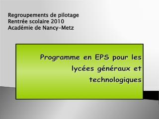 Regroupements de pilotage Rentr e scolaire 2010 Acad mie de Nancy-Metz