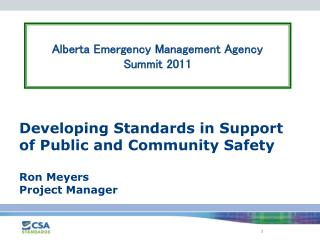 Developing Standards in Support of Public and Community Safety  Ron Meyers Project Manager