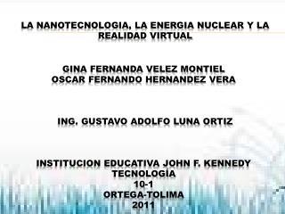 GINA FERNANDA VELEZ MONTIEL OSCAR FERNANDO HERNANDEZ VERA     ING. GUSTAVO ADOLFO LUNA ORTIZ    INSTITUCION EDUCATIVA JO
