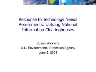 Response to Technology Needs Assessments: Utilizing National Information Clearinghouses