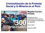 Criminalizaci n de la Protesta Social y la Miner a en el Per
