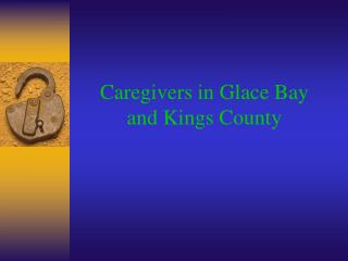 Caregivers in Glace Bay  and Kings County