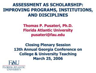 ASSESSMENT AS SCHOLARSHIP: IMPROVING PROGRAMS, INSTITUTIONS, AND DISCIPLINES