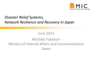 Disaster Relief Systems,  Network Resilience and Recovery in Japan