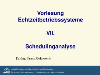 Vorlesung Echtzeitbetriebssysteme   VII.   Schedulinganalyse