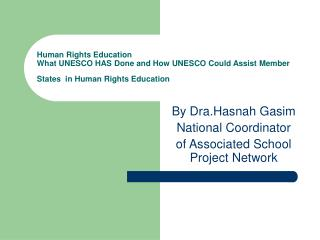 Human Rights Education  What UNESCO HAS Done and How UNESCO Could Assist Member States  in Human Rights Education