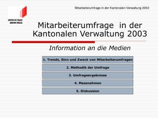 Mitarbeiterumfrage  in der Kantonalen Verwaltung 2003   Information an die Medien