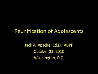 Reunification of Adolescents