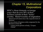 Chapter 15, Multinational Corporations