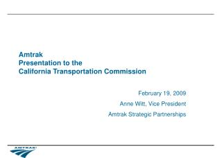 Amtrak Presentation to the  California Transportation Commission