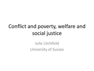 Conflict and poverty, welfare and social justice