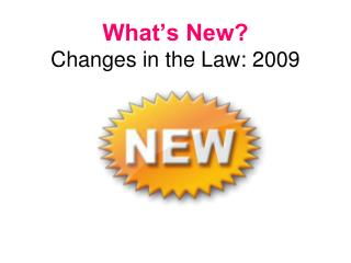 What s New   Changes in the Law: 2009