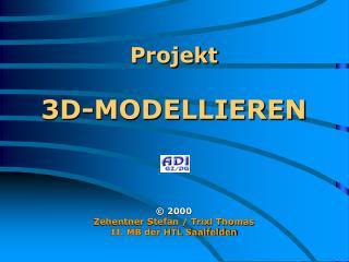 Projekt  3D-MODELLIEREN