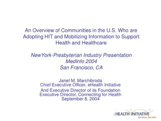 An Overview of Communities in the U.S. Who are Adopting HIT and Mobilizing Information to Support Health and Healthcare