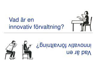 Vad  r en  innovativ f rvaltning