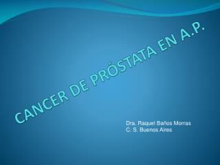 CANCER DE PR STATA EN A.P.