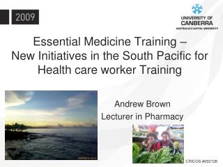 Essential Medicine Training    New Initiatives in the South Pacific for Health care worker Training