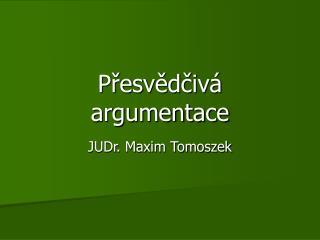 Presvedciv  argumentace