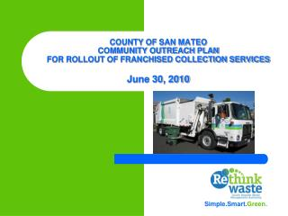 COUNTY OF SAN MATEO  COMMUNITY OUTREACH PLAN  FOR ROLLOUT OF FRANCHISED COLLECTION SERVICES  June 30, 2010