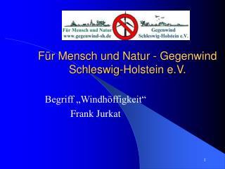 F r Mensch und Natur - Gegenwind Schleswig-Holstein e.V.