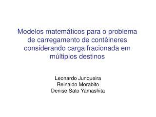 Modelos matem ticos para o problema de carregamento de cont ineres considerando carga fracionada em m ltiplos destinos