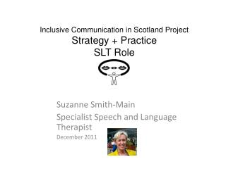 Inclusive Communication in Scotland Project Strategy  Practice SLT Role