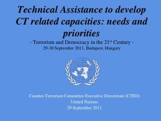 Technical Assistance to develop CT related capacities: needs and priorities - Terrorism and Democracy in the 21st Centur