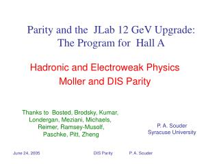 Parity and the  JLab 12 GeV Upgrade: The Program for  Hall A