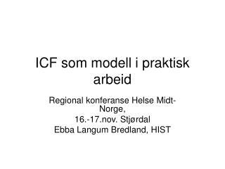 ICF som modell i praktisk arbeid