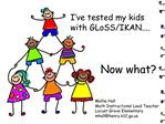 I ve tested my kids with GLoSS