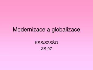 Modernizace a globalizace