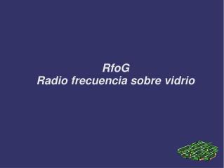 RfoG Radio frecuencia sobre vidrio