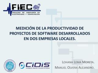 Medici n de la productividad de proyectos de software desarrollados en dos empresas locales.