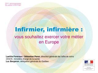Infirmier, infirmi re : vous souhaitez exercer votre m tier       en Europe