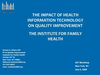 Kwame A. Kitson, MD VP of Quality Improvement Institute for Family Health 16 East 16th St New York, NY 10003 kkitson ins