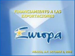 FINANCIAMIENTO A LAS EXPORTACIONES