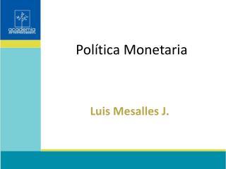 Pol tica Monetaria