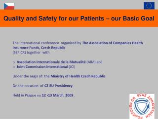 Quality and Safety for our Patients   our Basic Goal