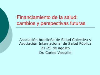 Financiamiento de la salud: cambios y perspectivas futuras
