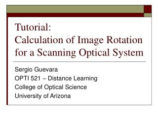 Tutorial:  Calculation of Image Rotation for a Scanning Optical System