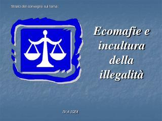 Ecomafie e incultura della illegalit